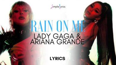 تصویر از متن آهنگ Lady Gaga و Ariana Grande به نام Rain On Me