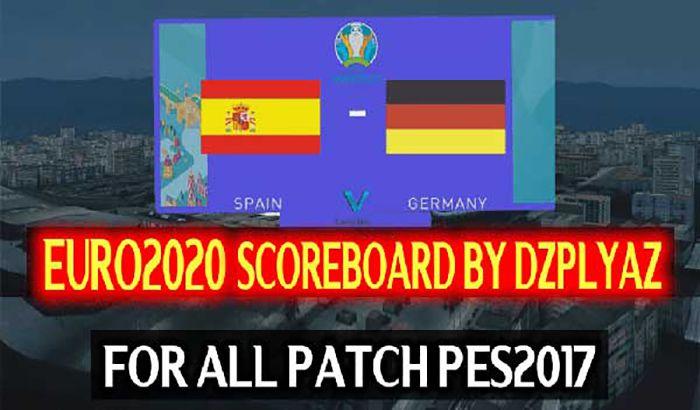 اسکوربورد یورو 2020 توسط DZPLAYZ برای PES 2017