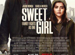 تصویر از دانلود فیلم Sweet Girl 2021 دختر شیرین ❤️ با زیرنویس فارسی چسبیده و لینک مستقیم