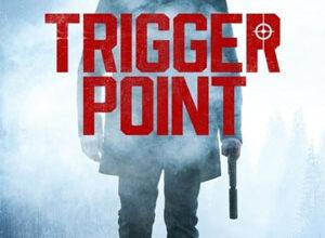 تصویر از دانلود فیلم Trigger Point 2021 تریگر پوینت ❤️ با زیرنویس فارسی چسبیده و لینک مستقیم