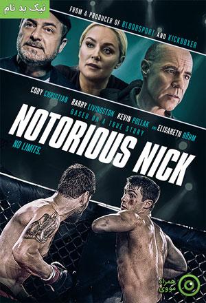 دانلود فیلم Notorious Nick 2021 نیک بد نام ❤️ با زیرنویس فارسی چسبیده و لینک مستقیم