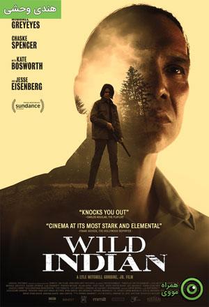 دانلود فیلم Wild Indian 2021 هندی وحشی ❤️ با زیرنویس فارسی چسبیده و لینک مستقیم